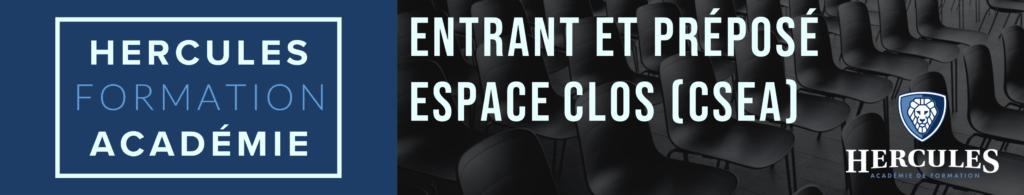 Entrant et préposé espace clos (CSEA)