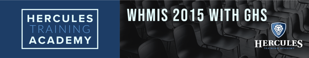 whmis 2015 with ghs training course hercules training academy