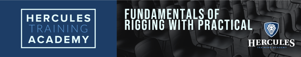 hercules training academy Fundamentals of Rigging with Practical training and safety course