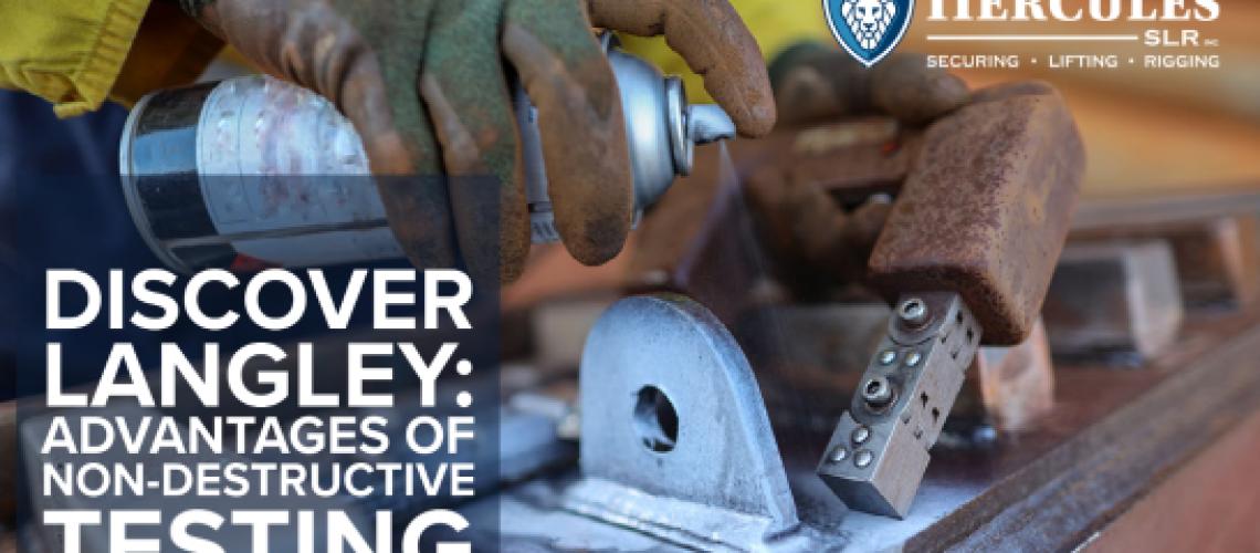 Discover Langley: advantages of non-destructive testing